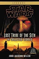 Lost Tribe of the Sith: The Collected Stories (Star Wars)