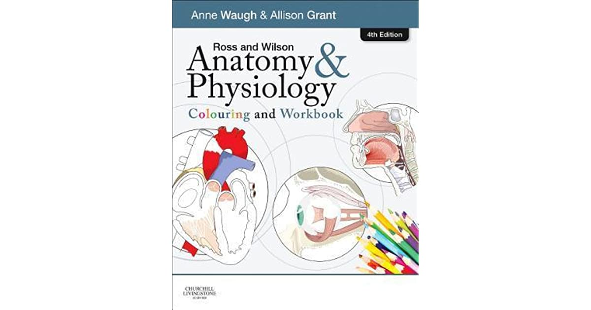 Ross and Wilson Anatomy & Physiology Colouring and Workbook by Anne ...