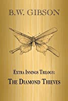 Extra Innings Trilogy: The Diamond Thieves