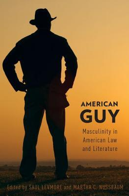 American Guy: Masculinity in American Law and Literature