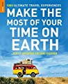 Make the Most of Your Time on Earth: The Rough Guide to the World