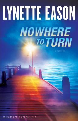 Nowhere to Turn (Hidden Identity, #2)