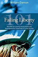 Failing Liberty 101: How We Are Leaving Young Americans Unprepared for Citizenship in a Free Society