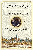 Gutenberg's Apprentice: A Novel