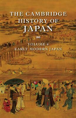 The Cambridge History of Japan, Volume 4: Early Modern Japan