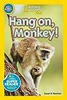 Hang On Monkey! by Susan B. Neuman