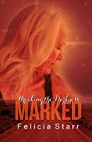 Marked (Breaking the Darkness, #1.5)