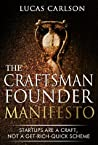The Craftsman Founder's Manifesto: Taking the Long View on Startup Strategy