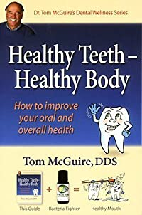 Healthy Teeth Healthy Body: How to Improve Your Oral and Overall Health
