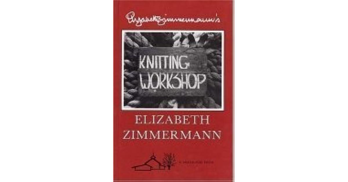 Elizabeth Zimmermanns Knitting Workshop Book By Elizabeth Zimmermann
