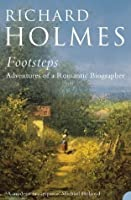 Footsteps: Adventures of a Romantic Biographer