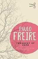 Pedagogy of Hope: Reliving Pedagogy of the Oppressed (Bloomsbury Revelations)