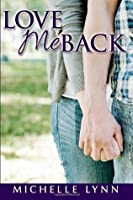 Love Me Back (The Basso Brothers, #1)