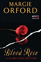 Blood Rose: A Clare Hart Mystery (Dr. Clare Hart)
