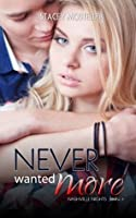 Never Wanted More (Nashville U #1.5)