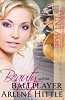 Beauty and the Ballplayer (All Is Fair In Love And Baseball)