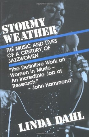 Stormy Weather: The Music and Lives of a Century of Jazz Women