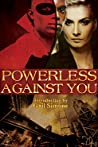 Powerless Against You by Gail Simone
