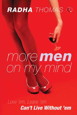 More Men on My Mind - Love em Leave em by Radha Thomas