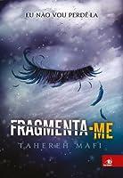 Fragmenta-me (Shatter Me, #2.5)