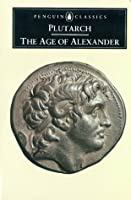 The Age of Alexander: Nine Greek Lives (Classics)