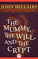The Mummy, the Will, and the Crypt (Johnny Dixon, #2)