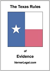 "Texas Rules of Evidence (""Just the Rules"" Series)"