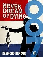 Never Dream of Dying (James Bond #5)