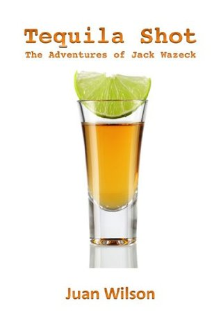 Tequila Shot (The Adventures of Jack Wazeck)