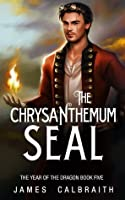 The Chrysanthemum Seal (The Year of the Dragon #5)