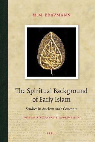 The Spiritual Background of Early Islam (Brill Classics in Islam)