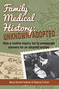Family Medical History: Unknown/Adopted: How One Inquiry Led to Many Unexpected Discoveries