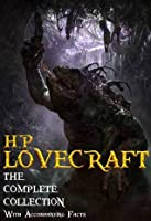 H.P. Lovecraft: The Complete Collection with Accompanying Facts