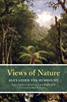 Views of Nature by Alexander von Humboldt