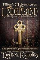 The Queen of Stilled Hearts, Episode #2 (Alice's Adventures in Underland)