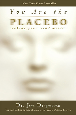 You-Are-the-Placebo-Making-Your-Mind-Matter