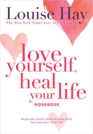 Love Yourself Heal Your Life Workbook - Louise L Hay