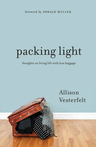 Packing Light: Thoughts on Living Life with Less Baggage