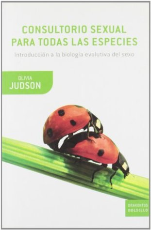Consultorio sexual para todas las especies by Olivia Judson