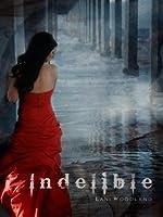 Indelible (The Yara Silva Trilogy #2)