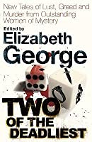 Two of the Deadliest: New Tales of Lust, Greed, and Murder from Outstanding Women of Mystery