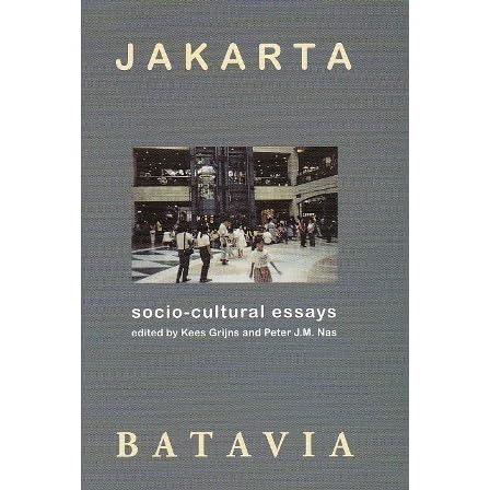 jakarta batavia socio cultural essays by kees grijns