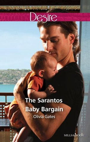 The Sarantos Baby Bargain (Sarantos Brothers, #2) by Olivia Gates