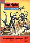 """Perry Rhodan 147: Amoklauf der Maschinen: Perry Rhodan-Zyklus """"Die Posbis"""""""