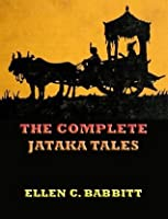 The Complete Jataka Tales (Extended Annotated Edition)