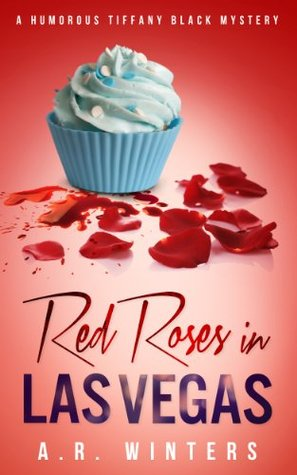 Red Roses in Las Vegas (Tiffany Black Mysteries, #3)