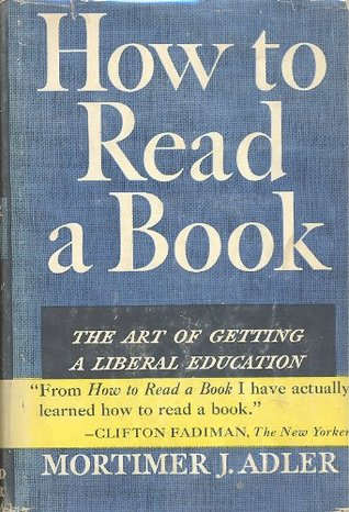 How to Read a Book: The Art of Getting a Liberal Education