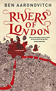 Rivers of London (Rivers of London, #1)