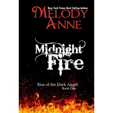 Midnight Fire Rise Of The Dark Angel 1 By Melody Anne