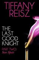Sore Spots (The Last Good Knight, #2)